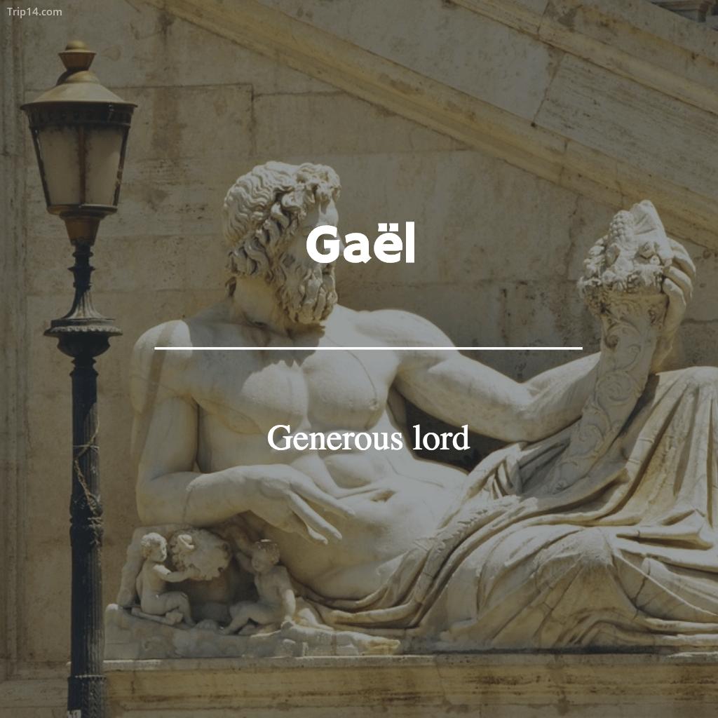 Gaël - Generous lord