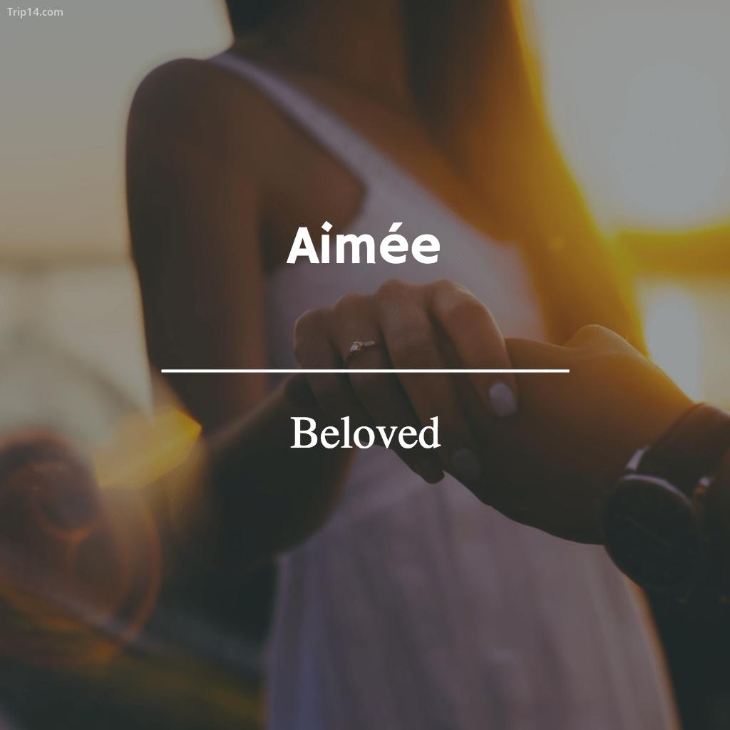 Aimée - Beloved - Trip14.com